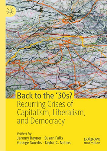 Back to the '30s?: Recurring Crises of Capitalism, Liberalism, and Democracy (English Edition)