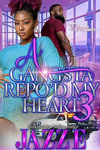 A Gangsta Repo'd My Heart 3