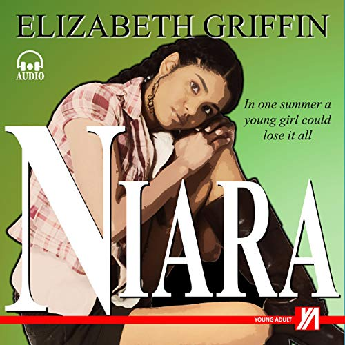 NIARA: In One Summer a Young Girl Could Lose It All.... audiobook cover art