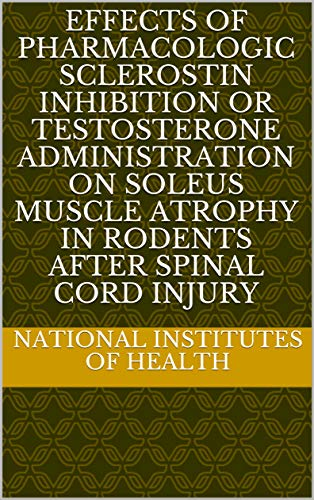 Effects of pharmacologic sclerostin inhibition or testosterone administration on soleus muscle atrophy in rodents after spinal cord injury (English Edition)