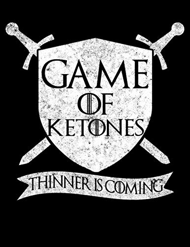 Game Of Ketones Thinner Is Coming: Dot Grid Notebook, Dotted Journal Pages For Notes, Bullet Planner Or Organizer For Keto Fans And Ketogenic Diet Lovers (8.5 x 11; 120 Pages)