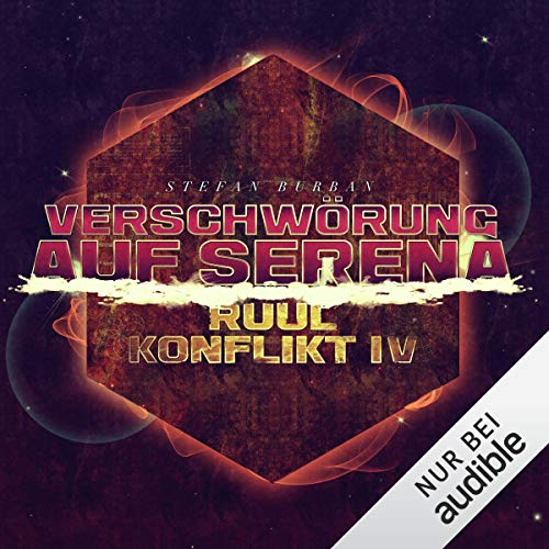 Verschwörung auf Serena     Der Ruul-Konflikt 4              By:                                                                                                                                 Stefan Burban                               Narrated by:                                                                                                                                 Michael Hansonis                      Length: 11 hrs and 33 mins     Not rated yet     Overall 0.0