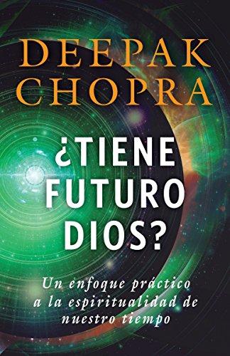 Tiene Futuro Dios?: Un Enfoque Practico a la Espiritualidad de Nuestro Tiempo: Un Enfoque Práctico a la Espiritualidad de Nuestro Tiempo (Vintage Espanol)