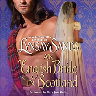 An English Bride in Scotland                   By:                                                                                                                                 Lynsay Sands                               Narrated by:                                                                                                                                 Mary Jane Wells                      Length: 9 hrs and 4 mins     927 ratings     Overall 4.4