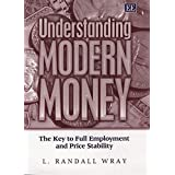 Understanding Modern Money:The Key to Full Employment and Price Stability (English Edition)
