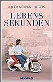 Lebenssekunden: Roman. Von der Autorin von 'Zwei Handvoll Leben'