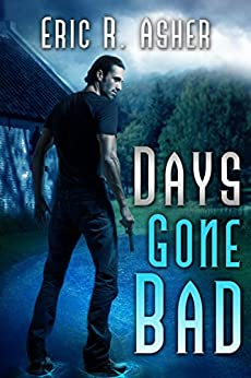 Days Gone Bad (Vesik Book 1) by [Eric Asher]