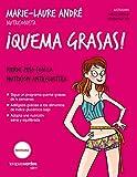 Quema grasas!: Pierde peso con la nutricin anticelultica (Terapias Slim)