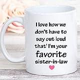 Lawenp Simpatico regalo della cognata, adoro il modo in cui non dobbiamo dire ad alta voce che io sono la tua cognata preferita, divertente tazza da caffè 11 oz