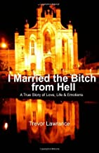 I Married the Bitch from Hell by Trevor Lawrance (2012-07-30)