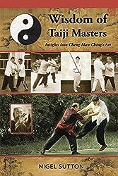 Wisdom of Taiji Masters: Insights into Cheng Man Ching's Art de Nigel Sutton édité par Tambuli Media