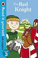 Read It Yourself the Red Knight (Read It Yourself Level 3)