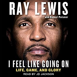I Feel Like Going On     Life, Game, and Glory              De :                                                                                                                                 Ray Lewis,                                                                                        Daniel Paisner                               Lu par :                                                                                                                                 JD Jackson                      Durée : 9 h et 28 min     Pas de notations     Global 0,0