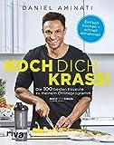 Koch dich krass!: Die 100 besten Rezepte zu meinem Onlineprogramm 'Mach dich krass'