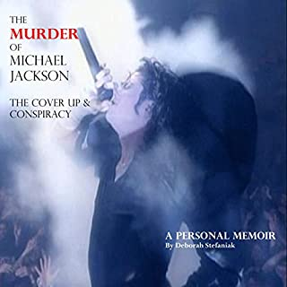 The Murder of Michael Jackson: The Cover Up & Conspiracy audiobook cover art