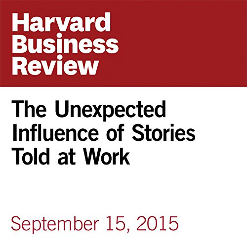 The Unexpected Influence of Stories Told at Work audiobook cover art