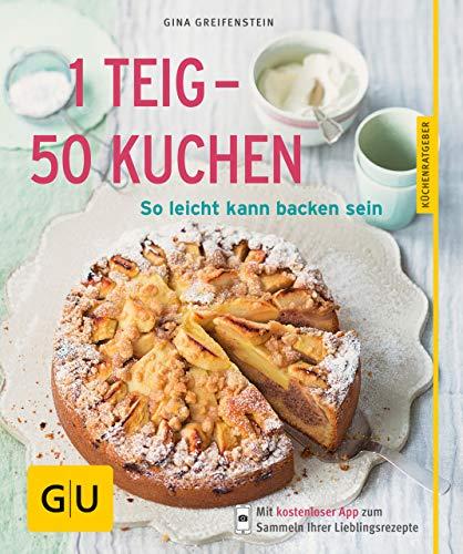 1 Teig - 50 Kuchen: So leicht kann backen sein (GU KüchenRatgeber)