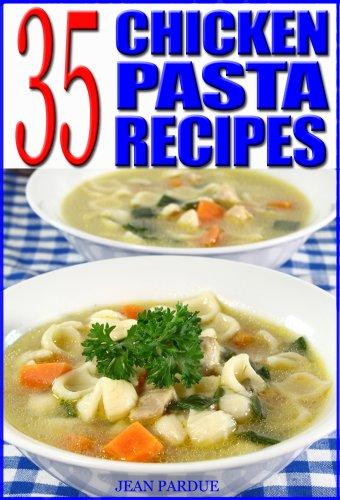 35 Chicken Pasta Recipes