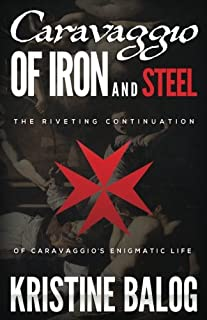 Caravaggio: Of Iron and Steel (Keeper of Secrets)