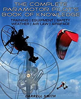 The Complete Paramotor Pilot's Book Of Knowledge by [Darrell Smith]