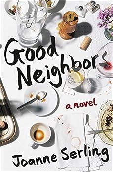 Good Neighbors: A Novel by [Joanne Serling]