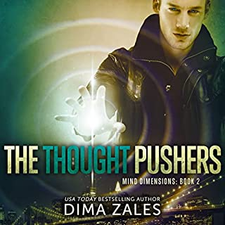 The Thought Pushers     Mind Dimensions, Book 2              Written by:                                                                                                                                 Dima Zales,                                                                                        Anna Zaires                               Narrated by:                                                                                                                                 Roberto Scarlato                      Length: 8 hrs and 21 mins     Not rated yet     Overall 0.0