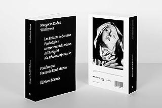 Les Enfants De Saturne: logie et comportement des artistes de l'Antiquité à la Révolution française