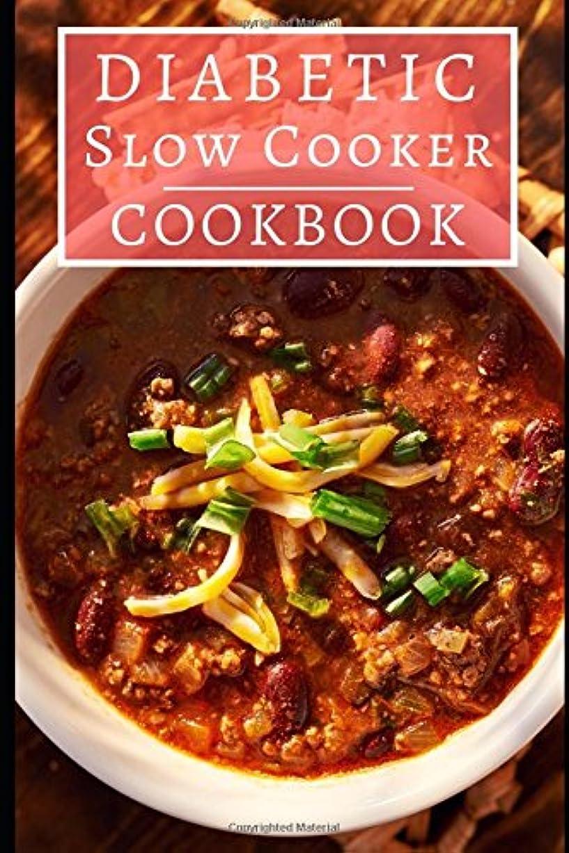 温かい既婚ホイッスルDiabetic Slow Cooker Cookbook: Delicious And Healthy Diabetic Diet Slow Cooker Recipes! (Diabetic Cooking)
