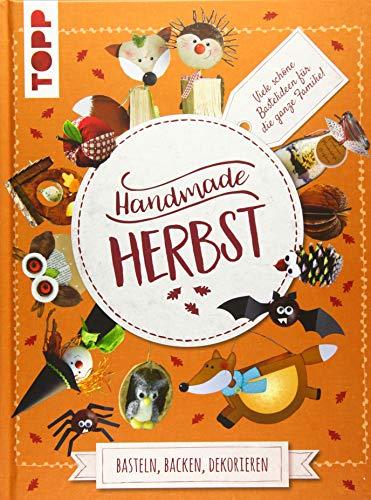 Handmade Herbst. Basteln, Backen, Dekorieren: Viele schöne DIY-Projekte für die ganze Familie