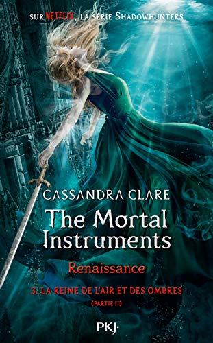 The Mortal Instruments, renaissance - Tome 03 : La Reine de l'air et des ombres, partie 2 (3)