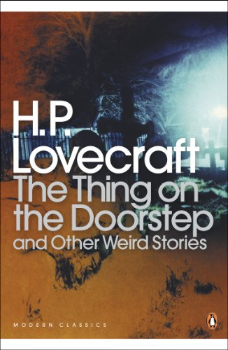 The Thing on the Doorstep and Other Weird Stories (Penguin Modern Classics)の詳細を見る