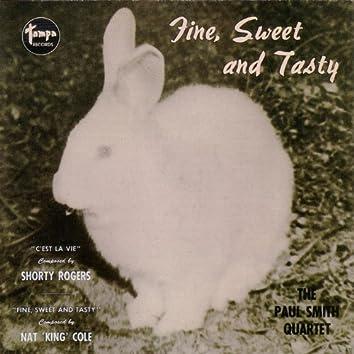 Fine, Sweet & Tasty