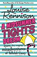 A Midsummer Tights Dream (The Misadventures of Tallulah Casey, Book 2) by Rennison, Louise (2012) Paperback