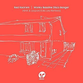 Wonky Bassline Disco Banger (KiNK & Leopard Eats Luke Remixes)