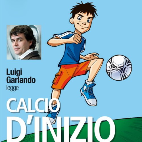 Calcio d'inizio audiobook cover art