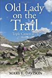 Old Lady on the Trail: Triple Crown at 76 - Mary E Davison