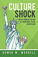 Culture Shock: End of American Culture As Traditional Values Are Replaced