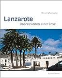 Lanzarote. Impressionen einer Insel - Werner Scharnweber