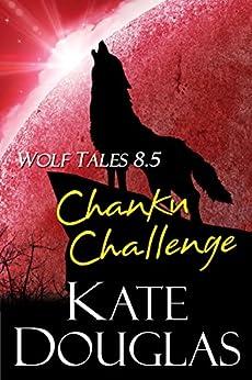Wolf Tales 8.5: Chanku Challenge by [Kate Douglas]