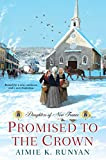 Best New Historical Fictions - Promised to the Crown (Daughters of New France) Review