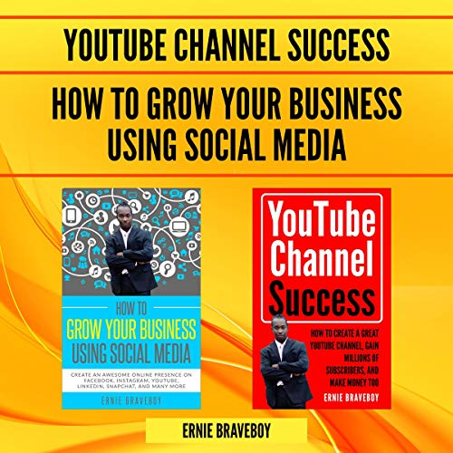 How to Grow Your Business Using Social Media & YouTube Channel Success audiobook cover art