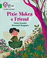 Pixie Makes a Friend: Band 05/Green (Collins Big Cat Phonics for Letters and Sounds)