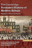 The Cambridge Economic History of Modern Britain (The Cambridge Economic History of Modern Britain 2 Volume Paperback Set)