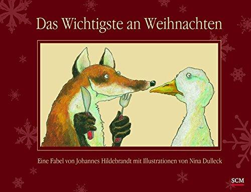 Das Wichtigste an Weihnachten: Eine Fabel von Johannes Hildebrandt mit Illustrationen von Nina Dulleck (Kinderland)