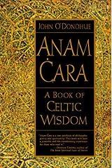 Anam Cara: A Book of Celtic Wisdom Kindle Edition