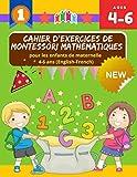 Cahier d'exercices de montessori mathématiques pour les enfants de maternelle 4-6 ans (English-French): Pratique facile et amusante Exercices ... with math counters games for preschool prep