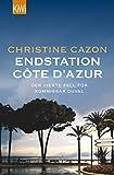 Endstation Côte d´Azur: Der vierte Fall für Kommissar Duval (Kommissar Duval ermittelt 4) (German Edition)