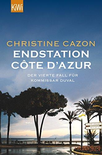 Endstation Côte d´Azur: Der vierte Fall für Kommissar Duval (Kommissar Duval ermittelt 4)