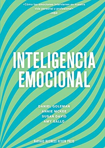 Inteligencia Emocional: Cómo las emociones intervienen en nuestra vida laboral y personal: Cómo las emociones intervienen en nuestra vida personal y profesional (Monografías)