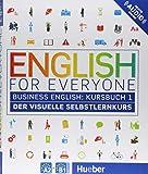 English for Everyone Business English 1: Der visuelle Selbstlernkurs / Kursbuch
